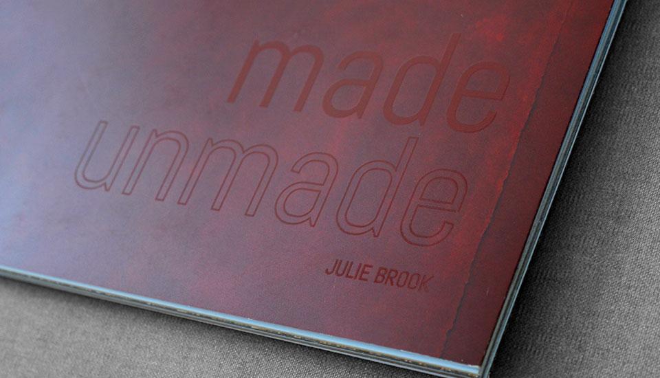 made, unmade, julie brook